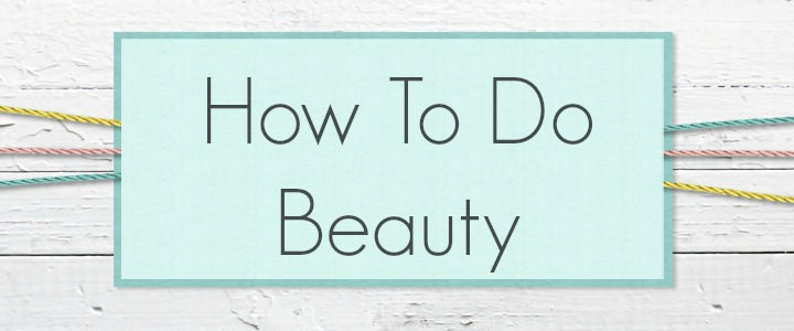 how to do beauty