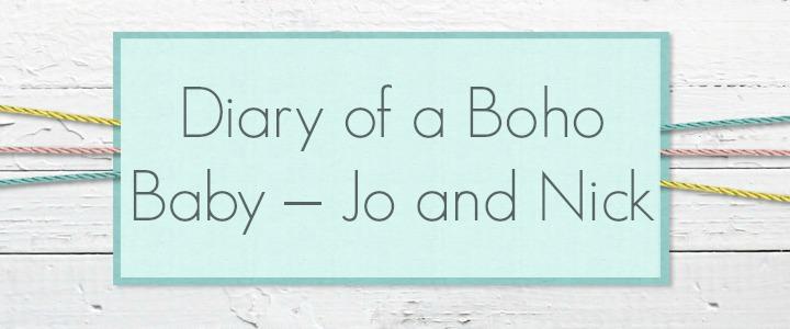 Diary of a Boho Baby – Jo and Nick