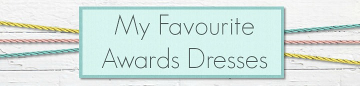 My favourite awards dresses